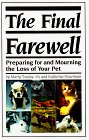 Final Farewell : Preparing for & Mourning the Loss of Your Pet by Marty Tousley, RN