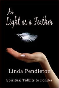 As Light as a Feather: Spiritual Tidbits to Ponder