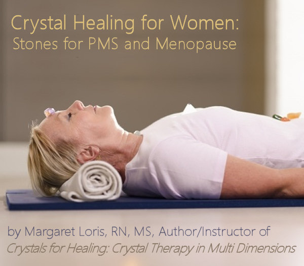 Crystal Healing for Women: Stones for PMS and Menopause
