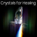 Crystals for Healing: Crystal Therapy in Multi Dimensions