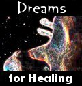 Dreams for Healing: Using Dreams As a Pathway to Your Soul