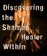 Discovering the Shaman Healer Within