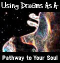Dreams for Healing: Using Dreams as a Pathway to the Soul