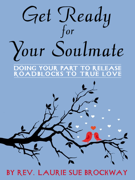 Get Ready for Your Soulmate: The Soul Mate Workbook