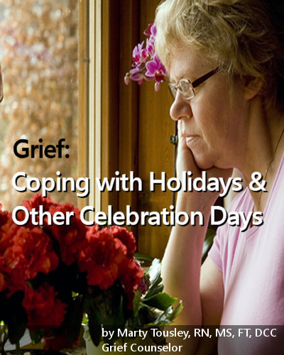 Grief:     Coping with Holidays & Other Celebration Days