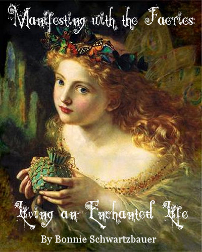 Gene Manifesting with the Faeries: Living an Enchanted Life