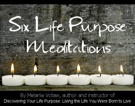 Six Life Purpose Meditations