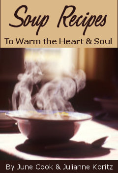 Soup Recipes: To Warm the Heart and Soul