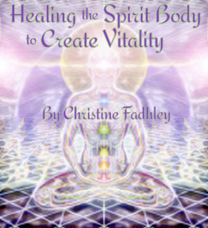 Healing the Spirit Body to Create Vitality