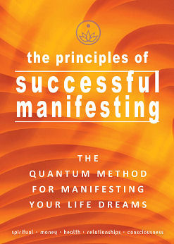 The Principles of Successful Manifestation
