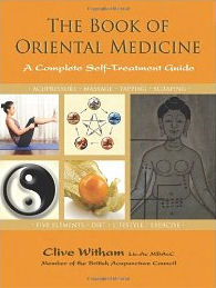 The Book of Oriental Medicine: A Complete Self -Treatment Guide