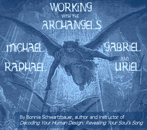 Working with the Archangels: Michael, Raphael, Gabriel, and Uriel